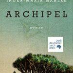 Archipel Inger Maria Mahlke