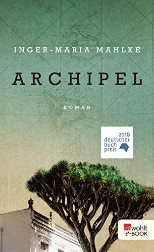 Archipel von Inger-Maria Mahlke