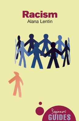 Racism: A Beginner's Guide von Alana Lentin