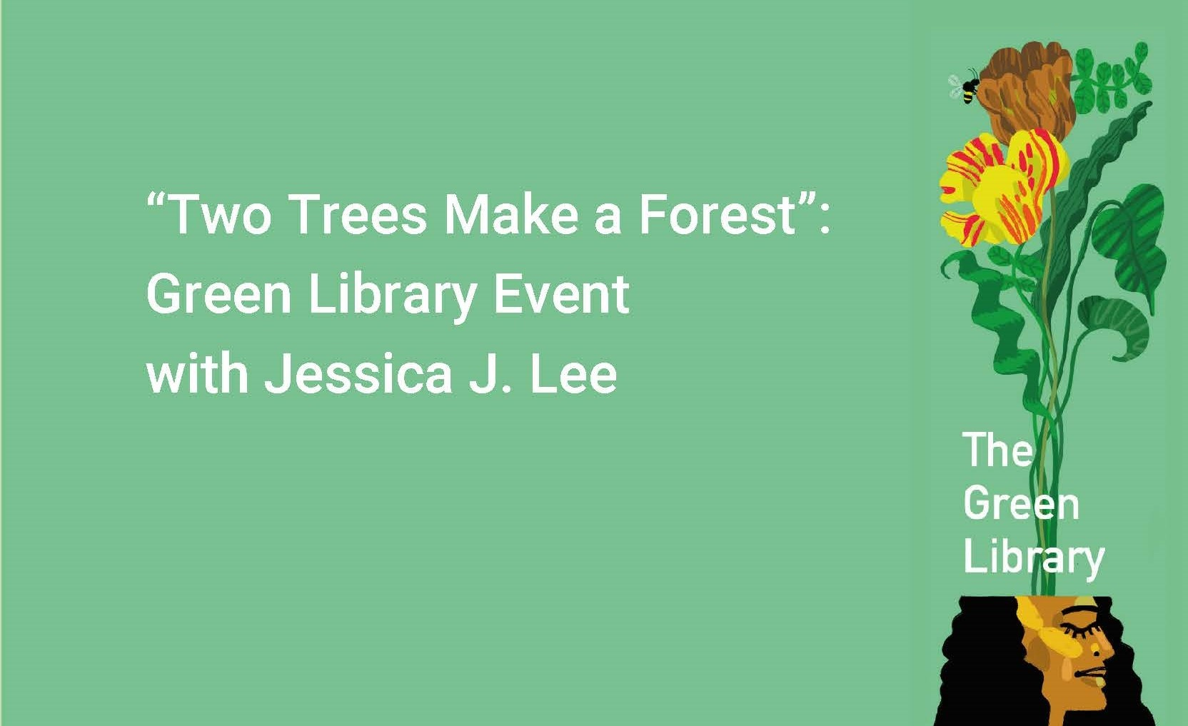 """Two Trees Make a Forest"": Green Library Event mit Jessica J. Lee"