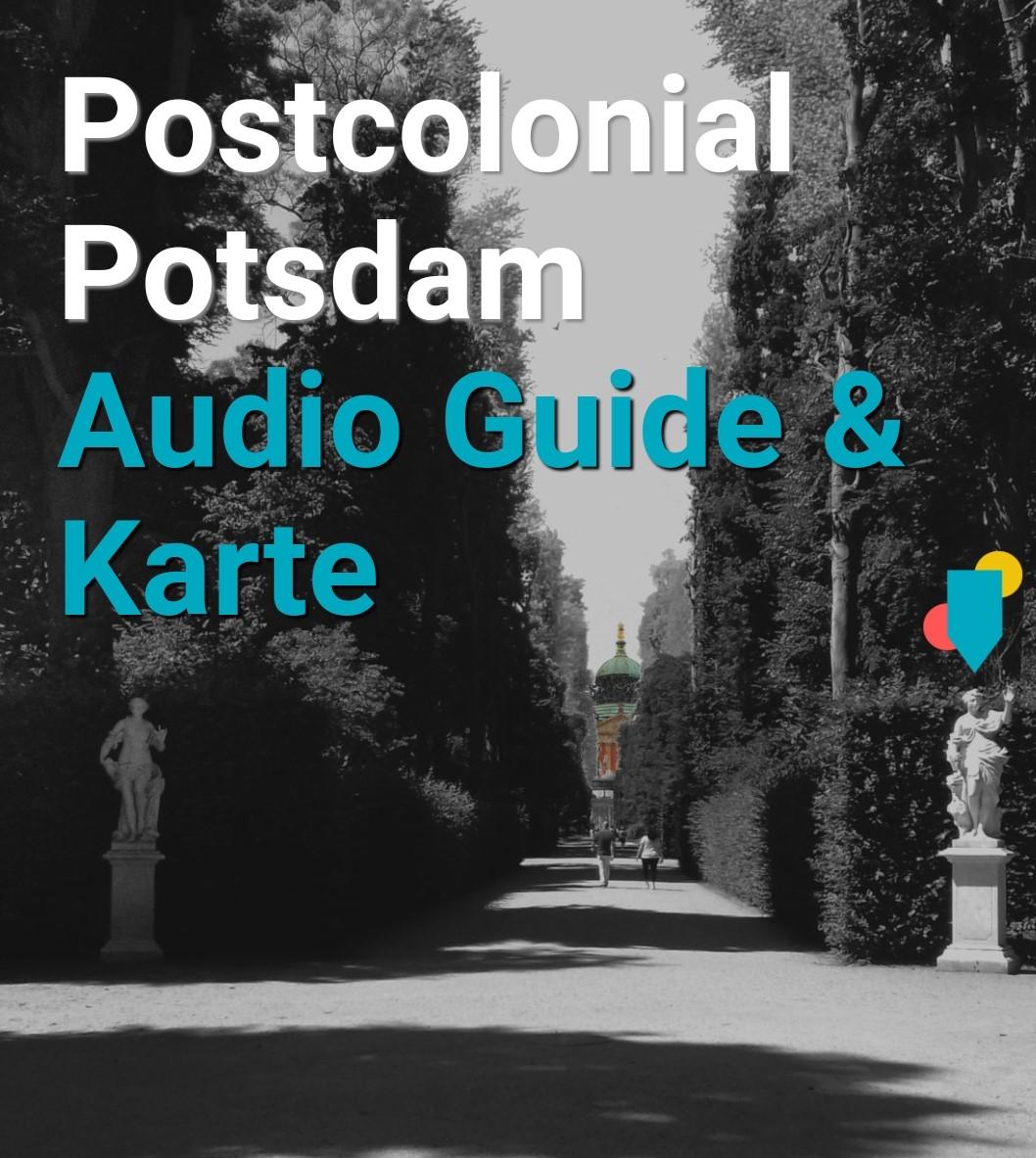 Potsdam Postkolonial: Digitale Einblicke in die deutsche Kolonialgeschichte
