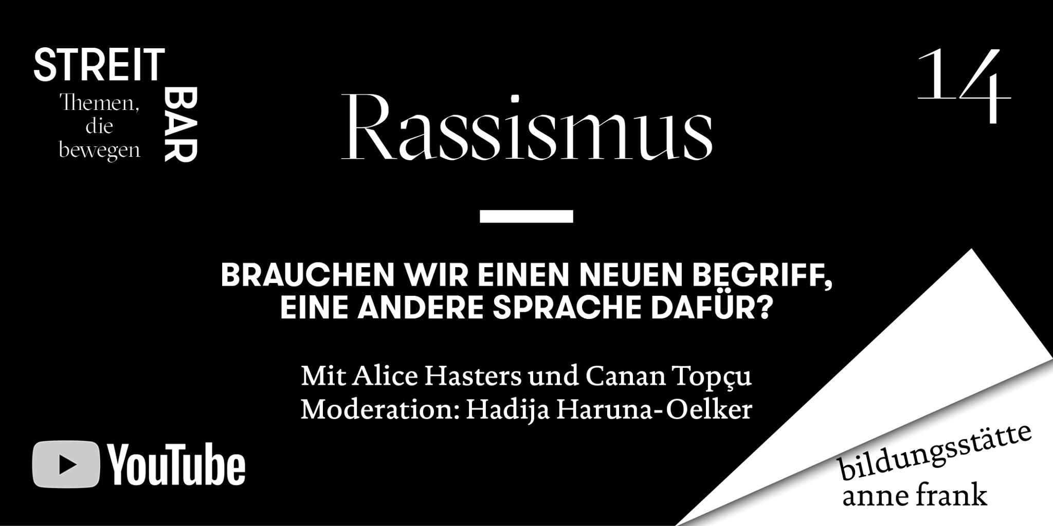 Streitbar: Rassismus – Brauchen wir einen neuen Begriff, eine andere Sprache dafür?