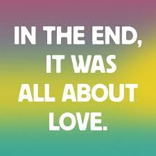In the end, it was all about love.