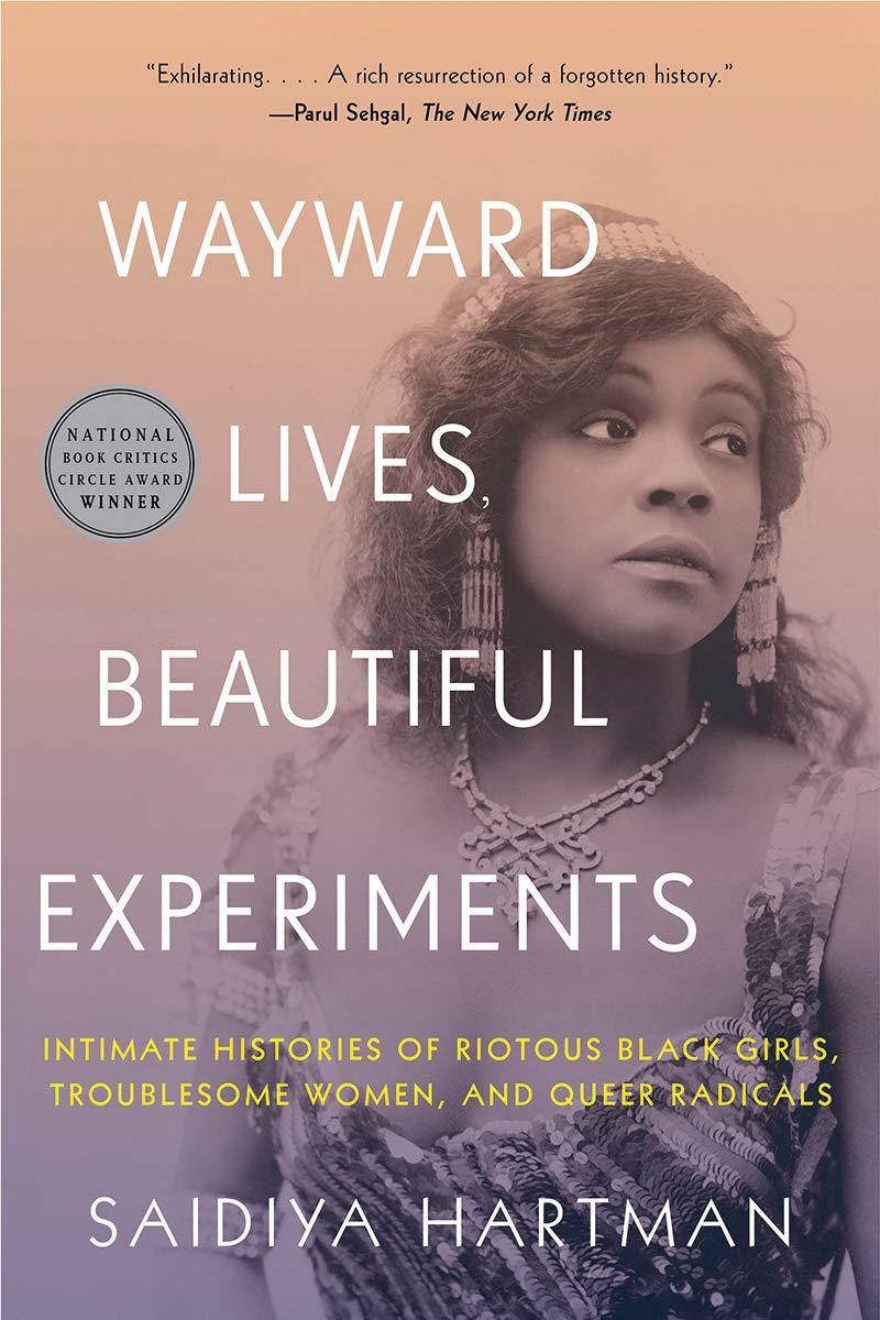 Wayward Lives, Beautiful Experiments: Intimate Histories of Social