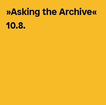 Asking the Archive