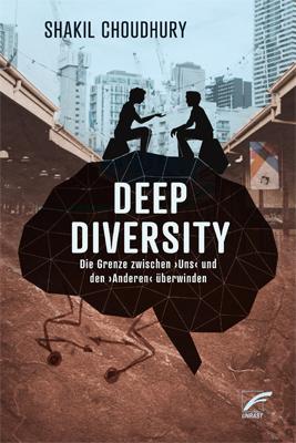 Buch Cover von Shakil Choudhurys Deep Diversity in deutscher Übersetzung